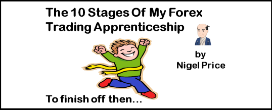 Forex Trading Apprenticeship - To finish off then