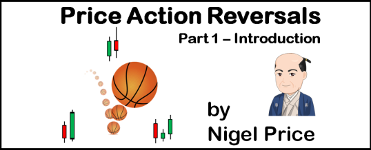 Price Action Reversals - Part 1 - Introduction - by Nigel Price