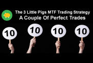 The 3 Little Pigs MTF Trading Strategy - A Couple Of Perfect Trades 10-Apr-16